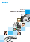 Tsubakimoto Chain Co.-2013 Corporate Report