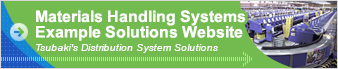 Tsubaki's Distribution System Solutions Materials Handling Systems Example Solutions Website